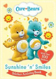 Care Bears: Sunshine 'N' Smiles Sticker Activity Book by Care Bears