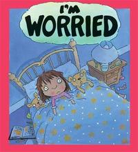Your Feelings: I'm Worried by Brian Moses image