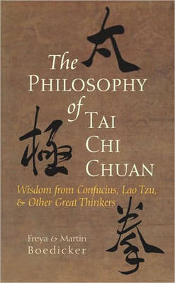 Philosophy Of Tai Chi Chuan by Freya Boedicker