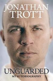 Unguarded by Jonathan Trott