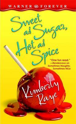 Sweet as Sugar, Hot as Spice by Kimberly Raye