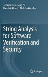 String Analysis for Software Verification and Security by Tevfik Bultan