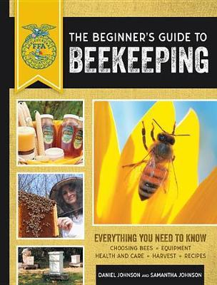 The Beginner's Guide to Beekeeping by Samantha Johnson