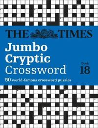 The Times Jumbo Cryptic Crossword Book 18 by The Times Mind Games