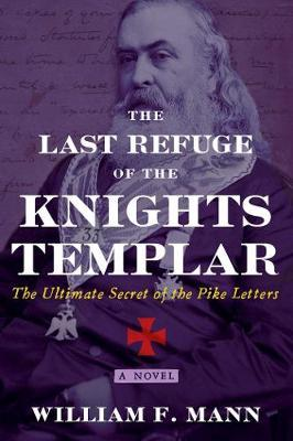 The Last Refuge of the Knights Templar by William F. Mann