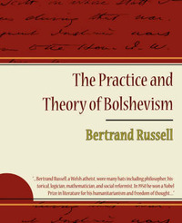 The Practice and Theory of Bolshevism by Bertrand Russell