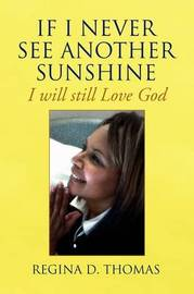 If I Never See Another Sunshine by Regina D. Thomas