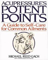 Acupressure's Potent Points by Michael Reed Gach image