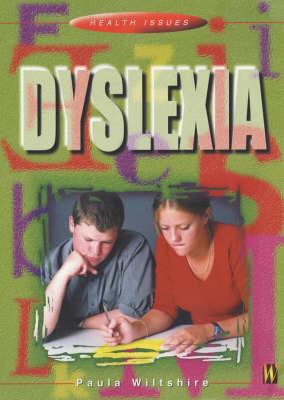 Dyslexia by Paula Wiltshire