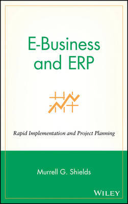 E-business and Erp by Murrell G Shields image