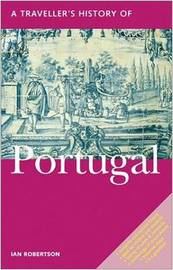 A Traveller's History of Portugal by Ian Robertson