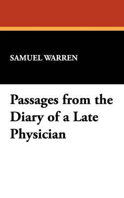 Passages from the Diary of a Late Physician by Samuel Warren