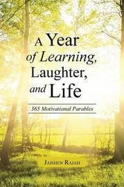 A Year of Learning, Laughter, and Life by Jaishen Rajah