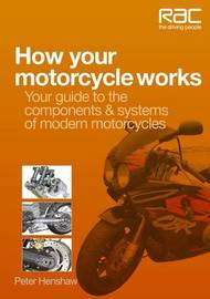 How Your Motorcycle Works by Peter Henshaw