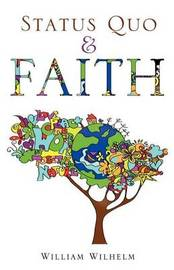 Status Quo and Faith by William Wilhelm
