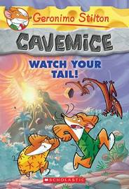 Watch Your Tail! (Cavemice #2) by Geronimo Stilton