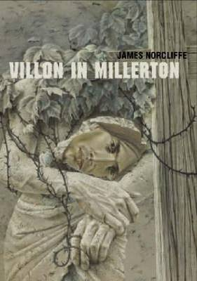 Villon in Millerton by James Norcliffe