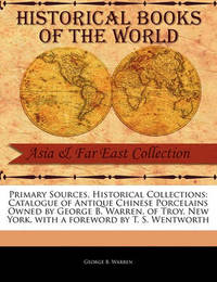 Primary Sources, Historical Collections by George B Warren