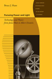 Pursuing Power and Light by Bruce J. Hunt image