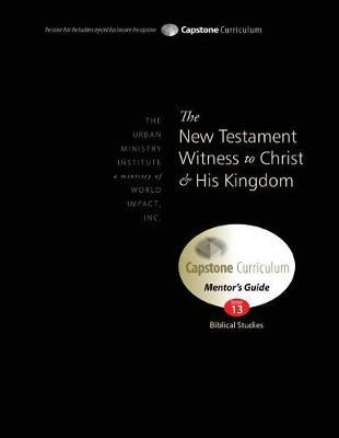 The New Testament Witness to Christ and His Kingdom, Mentor's Guide by Don L Davis image