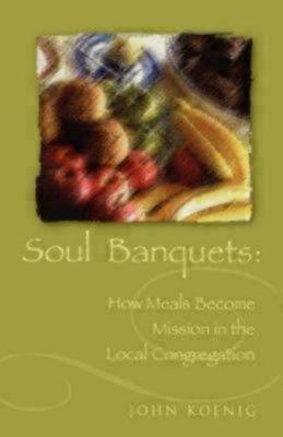 Soul Banquets by John Koenig