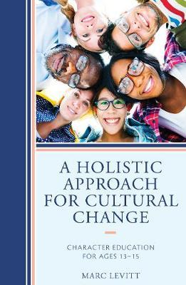 A Holistic Approach For Cultural Change by Marc Levitt