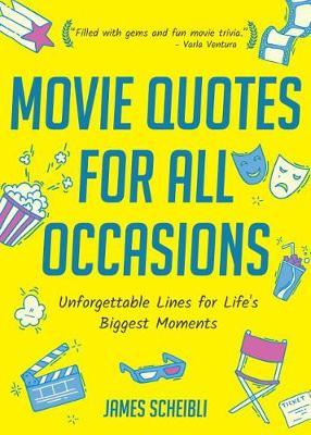 Movie Quotes For All Occasions James Scheibli Book In Stock