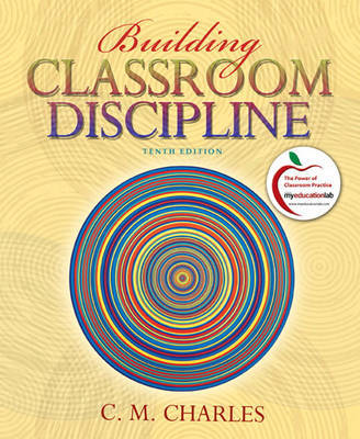 Building Classroom Discipline by C.M. Charles