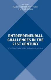 Entrepreneurial Challenges in the 21st Century by S. M. Riad Shams