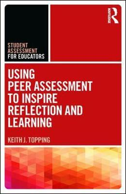 Using Peer Assessment to Inspire Reflection and Learning by Keith Topping
