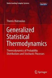 Generalized Statistical Thermodynamics by Themis Matsoukas