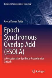 Epoch Synchronous Overlap Add (ESOLA) by Asoke Kumar Datta