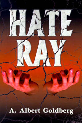 Hate Ray by A. Albert Goldberg image
