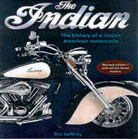 The Indian: The History of a Classic American Motorcyle by Tod Rafferty image