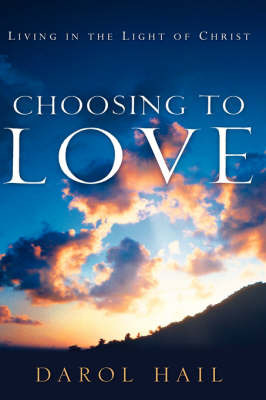 Choosing to Love by Darol Hail image
