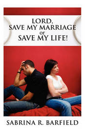 Lord Save My Marriage or Save My Life by Sabrina R Barfield image