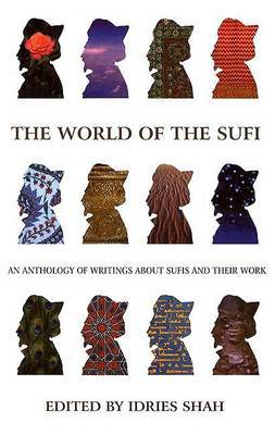 The World of the Sufi: An Anthology of Writings About Sufis and Their Works by Idries Shah image