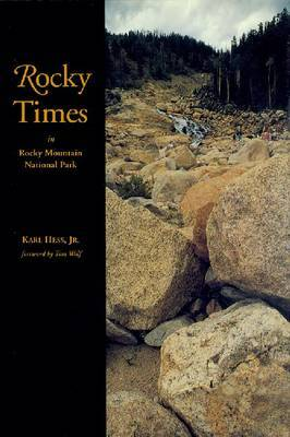 Rocky Times in Rocky Mountain National Park: An Unnatural History by Karl Hess image
