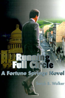 Running Full Circle: A Fortune Springs Novel by Sarah B. Walker