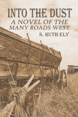 Into the Dust by S. Ruth Ely