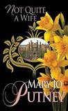 Not Quite a Wife: The Lost Lords by Mary Jo Putney