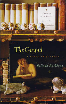 The Guynd: A Scottish Journal by Belinda Rathbone image