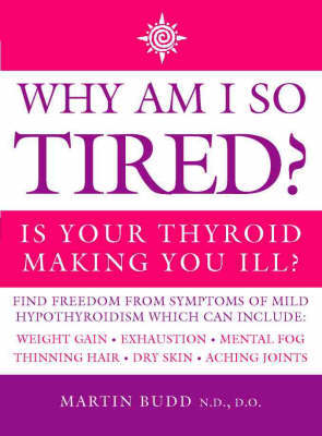 Why Am I So Tired? by Martin Budd