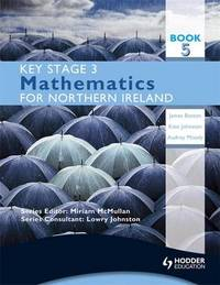Key Stage 3 Mathematics for Northern Ireland: Book 5 by James Boston image
