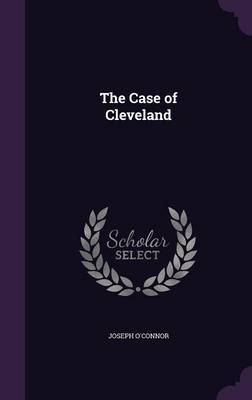 The Case of Cleveland by Joseph O'Connor image