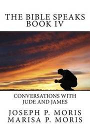 The Bible Speaks Book IV by Joseph P Moris