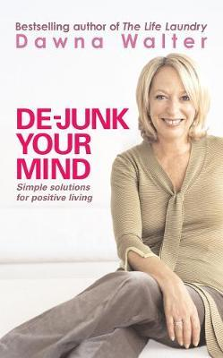 De-junk Your Mind by Dawna Walter