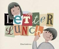 Letter Lunch by Elisa Gutierrez