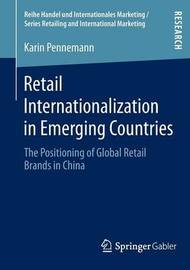 Retail Internationalization in Emerging Countries by Karin Pennemann