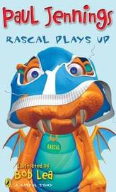 Rascal Plays Up by Paul Jennings image